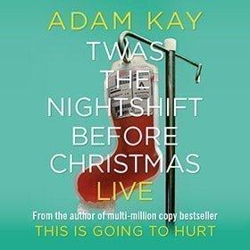 Adam Kay - Twas the Nightshift Before Christmas Live